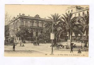 Oran , Algeria, 00-10s ; La Place Kleber et la Prefecture