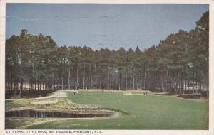 PINEHURST, N.C. , PU-1950 ; Cathedral 6th Hole, No. 3 Golf Course,