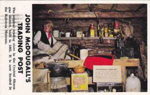 John McDougall´s Trading Post, The first Trading Post in the Okanagan Valley...