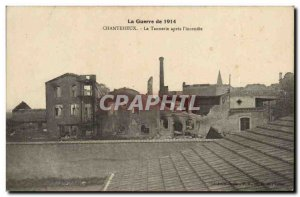 The 1914 war Chanteheux Old Postcard The tannery after the & # 39incendie