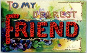 Vintage Large Letter Greetings Embossed Postcard TO MY DEAREST FRIEND c1910s
