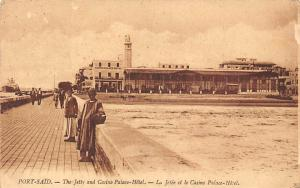 Egypt Port-Said - The JEtty and Casino Palace-Hotel, Natives