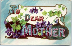 Vintage Large Letter Greetings Embossed Postcard TO DEAR MOTHER - Dated 1911
