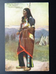 Hiawatha Longfellow FROM HIS FOREHEAD FELL HIS TRESSES c1906 Raphael Tuck 9011