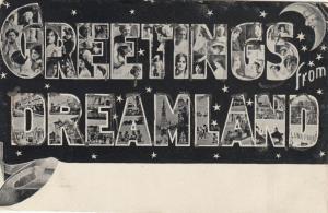 CONEY ISLAND, New York, 1901-07; Greetings from Dreamland, Luna Park