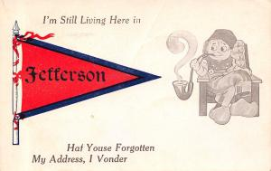 I'm Still Living Here in Jefferson Iowa~Have Youse Forgotten?~1914 Pennant PC