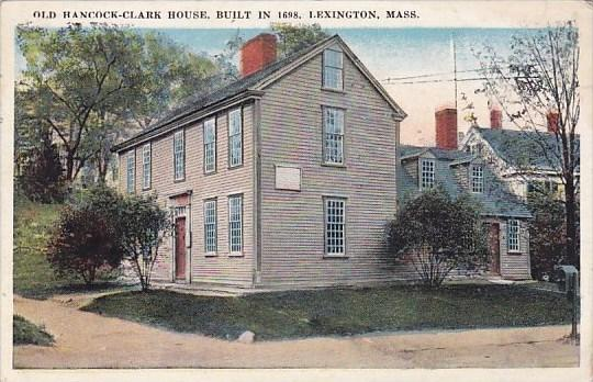 Massachusetts Lexington Old Hancock Clark House Built in 1698 1924