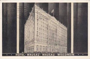Wisconsin Wausau Hotel Wausau 1947