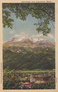 Ixtaccihuatl, from Amecameca, Mexico, 30-40s