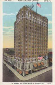Hotel Abraham Lincoln, Newest and Finest Hotel in Reading, Pennyslvania, 30-40s