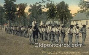 Strips but no stars, Convicts marching to work the good Road Makers in Dixie ...