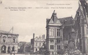 CHAUNY, Aisne, France, 1900-1910's; Place Du Palais De Justice