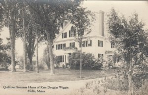 RP: HOLLIS, Maine, 1901-07; Quillcote, Summer home of Kate Douglas Wiggins