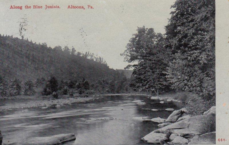 ALTOONA, Pennsylvania, PU-1909; Along The Blue Juniata
