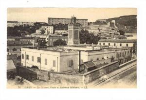 Oran , Algeria, 00-10s ; La Caserne Neuve et Batiment Militaire