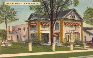 H22/ Poplar Bluff Missouri Postcard 1951 Linen Doctors Hospital