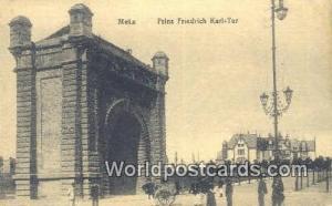 Metz, France, Carte, Postcard Prinz Friedrich Karl Tor Metz Prinz Friedrich K...