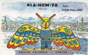 Canada British Columbia Kla-How-Ya Hello From Totem Pole Land
