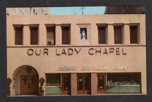 CA Our Lady Chapel LOS ANGELES CALIFORNIA Postcard PC