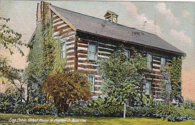 Ohio Dayton Log Cabin Built 1796 Oldest House In Dayton 1910