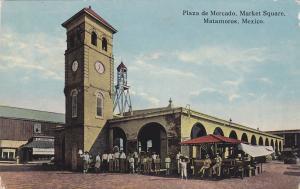 MATAMOROS , Mexico , 1914; Plaza de Mercado, Market Square
