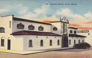 Mexico Juarez Colonial Market Curteich