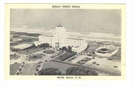 Ocean Forest Hotel Myrtle Beach South Carolina 1930s