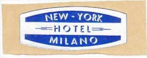 ITALY MILANO NEW YORK HOTEL VINTAGE LUGGAGE LABEL