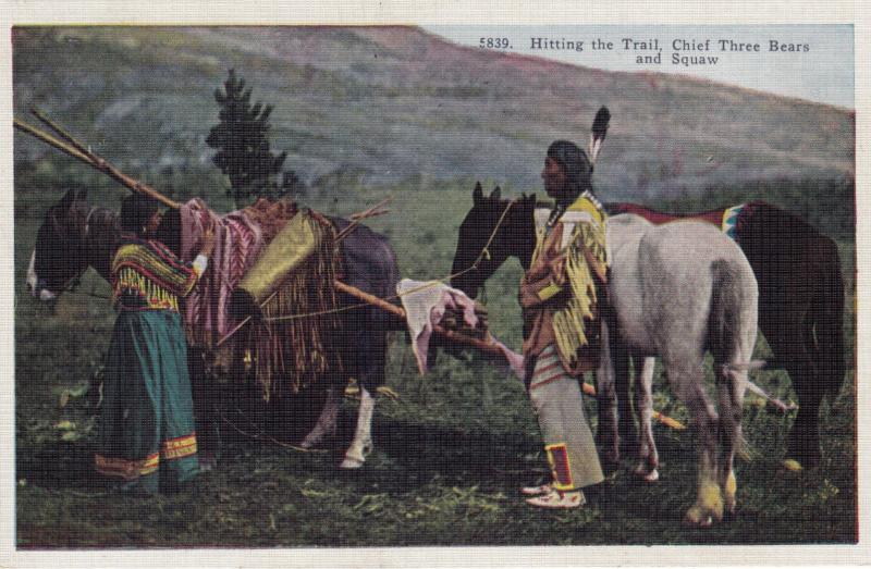 Indian Chief Three Bears & Squaw hitting the Trail , 1910-30s