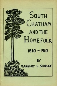 Booklet - South Chatham and the Homefolk, 1810-1910 by Margery L Shirley (9...