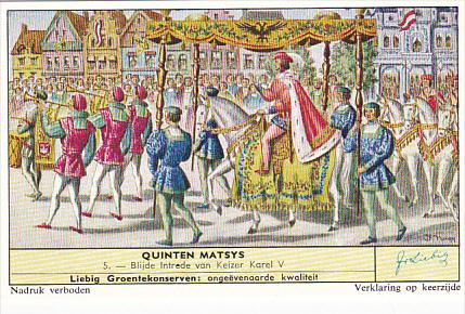 Liebig Trade Card s1736 Quinten Matsys No 5 Blije Intrede van Keizer Karel V
