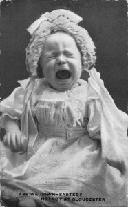 Are We Downhearted ? No! Not at Gloucester, crying child 1909 postcard