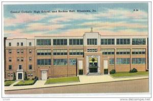 Central Catholic High School & Rocke Hall ,Allentown ,Pennsylvania 30's - 40's