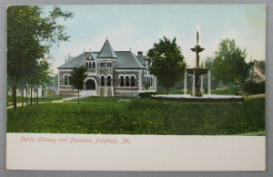 Public Library And Fountain, Fairfield ME Early UDB Postcard (#7247)