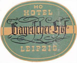 GERMANY LEIPZIG HOTEL BAYRISCHER HOF VINTAGE LUGGAGE LABEL