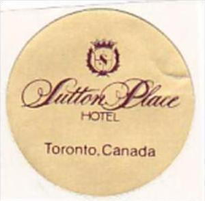 CANADA TORONTO SUTTON PLACE HOTEL VINTAGE LUGGAGE LABEL