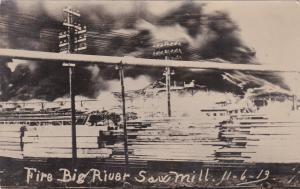 RP: BIG RIVER, Saskatchewan, Saw Mill Fire, 1913 Real Photo Postcard 2/2