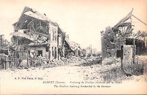 Albert Belgium, Belgique, Belgie, Belgien The Doullens faubourg bombartded by...