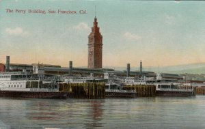 SAN FRANCISCO, California, 1900-10s ; Ferry Building