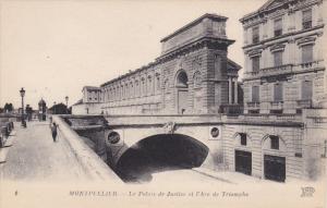 Montpellier (Herault), France, 1900-1910s ; Le Palais de Justice et /Arc de T...