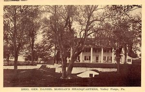 Brig. Gen. Daniel Morgan's Headquarters Valley Forge, Pennsylvania PA