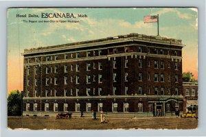 Escanaba MI-Michigan, Hotel Delta, Advertising, Vintage c1913 Postcard