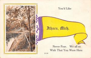 Ithaca MI You'd Like It, Never Fear~We All So Wish You Were Here~Pennant 1916