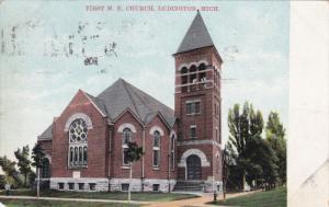 LUDINGTON, Michigan, PU-1909; First M. E. Church
