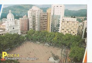 Postal 027952 : Pereira, Encuentro de Razas (Colombia). Plaza de Bolivar