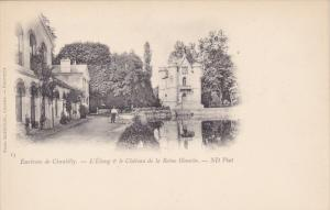 CHANTILLY, Oise, France, 1900-1910's; L'LEtang & Le Chateau De La Reine Blanche