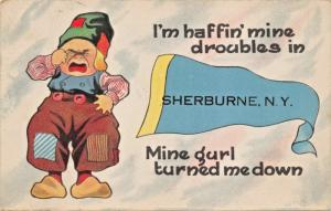 SHERBURNE NY~I'M HAFFIN MINE DROUBLES-GIRL TURNED ME DOWN-DUTCH COMIC POSTCARD