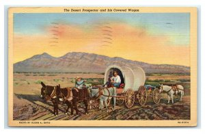 Postcard The Desert Prospector and his Covered Wagon 1947 E54