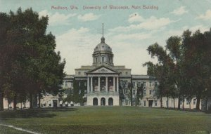 MADISON , Wisconsin, PU-1911 ; Main Building, University of Wisconsin