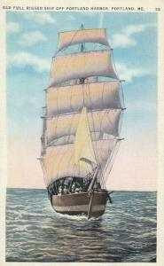 PORTLAND , Maine , 00-10s ; Old Full Rigged Ship off Portland Harbor
